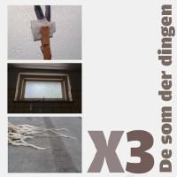 X3 de som der dingen